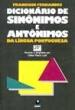 Dicionario De Sinonimos E Antonimos Da Lingua Port 1a.ed.