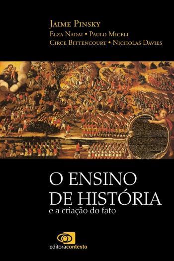 ENSINO DE HISTORIA E A CRIACAO DO FATO, O