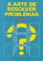 ARTE DE RESOLVER PROBLEMAS, A