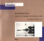 FOTOGRAFIA - USOS E FUNCOES NO SECULO XIX