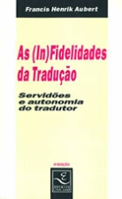 (IN)FIDELIDADES DA TRADUCAO, AS - SERVIDOES E AUTO