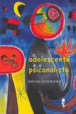 ADOLESCENTE E O PSICANALISE, O