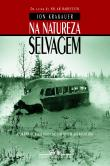 Na Natureza Selvagem 1a.ed.
