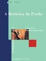 RETORICA DA PERDA - OS DISCURSOS DO PATRIMONIO CUL