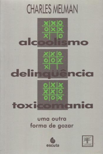 ALCOOLISMO, DELINQUENCIA, TOXICOMANIA - UMA OUTRA