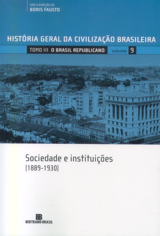 HGCB - V.9 - O BRASIL REPUBLICANO - SOCIEDADE E IN