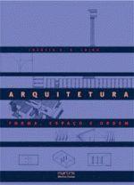 ARQUITETURA - FORMA, ESPACO E ORDEM