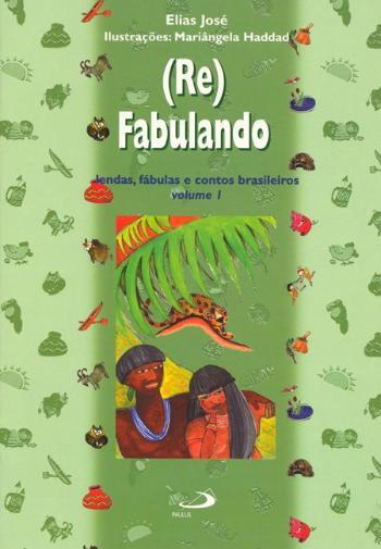 (RE)FABULANDO - V. 1 - LENDA, FABULAS E CONTOS