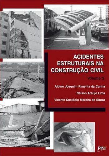 ACIDENTES ESTRUTURAIS NA CONSTRUCAO CIVIL - V. 2