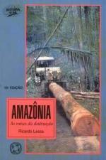 AMAZONIA - AS RAIZES DA DESTRUICAO