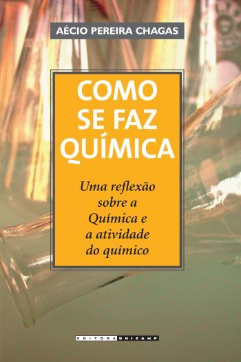COMO SE FAZ QUIMICA - UMA REFLEXAO SOBRE A QUIMICA