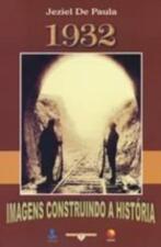 1932 - IMAGENS CONSTRUINDO A HISTORIA