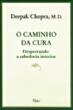 Caminho Da Cura, O - Despertando A Sabedoria Inter 1a.ed.   - 1999