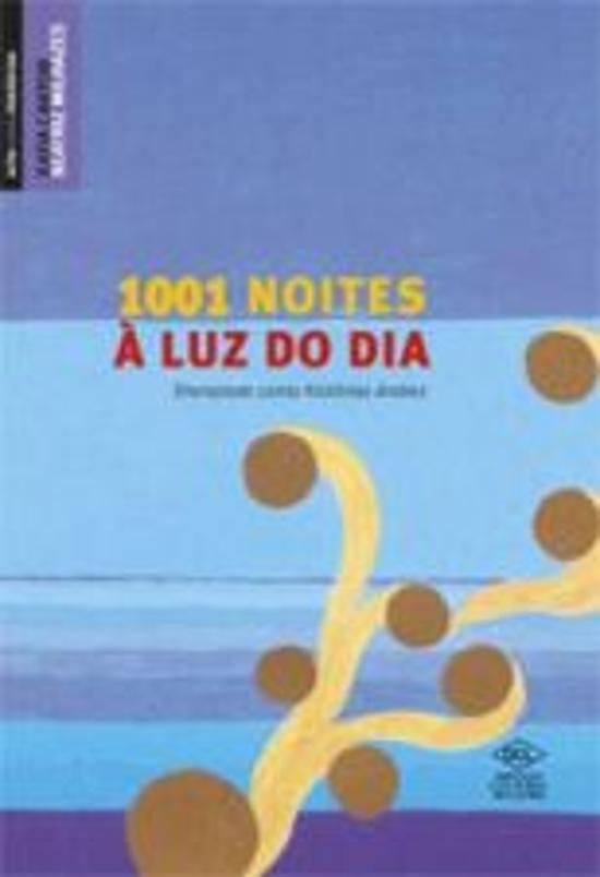1001 NOITES A LUZ DO DIA - SHERAZADE CONTA HISTORI