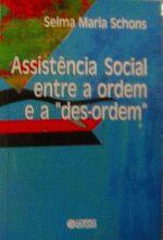 ASSISTENCIA SOCIAL ENTRE A ORDEM E A DESORDEM