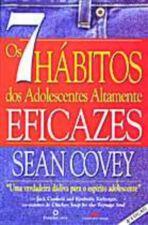 7 HABITOS DOS ADOLESCENTES ALTAMENTE EFICAZES, OS