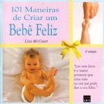 101 MANEIRAS DE CRIAR UM BEBE FELIZ