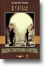 1932, IMAGENS CONSTRUINDO A HISTORIA
