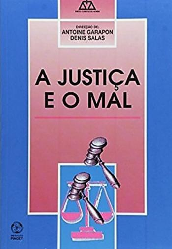 JUSTICA E O MAL, A