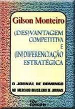 (DES)VANTAGEM COMPETITIVA E (IN)DIFERENCIACAO ESTR