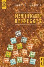 DESMITIFICANDO HEIDEGGER