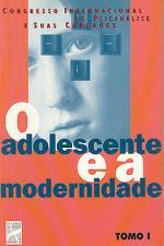 ADOLESCENTE E A MODERNIDADE, O - TOMO 01