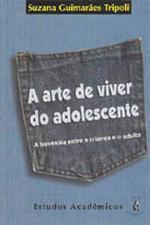 ARTE DE VIVER DO ADOLESCENTE, A - A TRAVESSIA  I