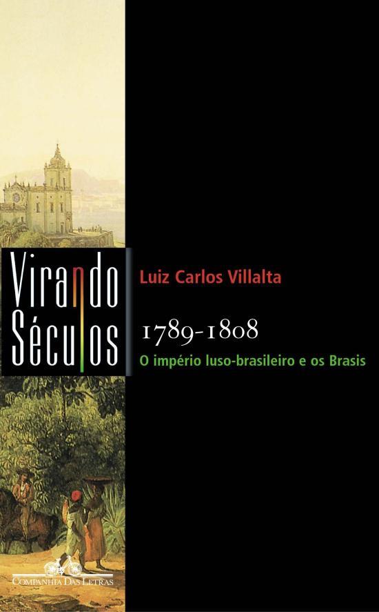 1789-1808 - O IMPERIO LUSO-BRASILEIRO E OS BRASIS