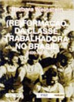 (RE) FORMACAO DA CLASSE TRABALHADORA NO BRASIL