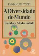 DIVERSIDADE DO MUNDO, A - FAMILIA E MODERNIDADE