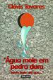 Agua Mole Em Pedra Dura Tanto Bate Ate Que Fura 1a.ed.   - 2001