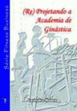 (RE)PROJETANDO A ACADEMIA DE GINASTICA