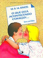 10 A 14 Anos - O Que Esta Acontecendo Comigo? 1a.ed.