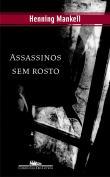 Assassinos Sem Rostos 1a.ed.