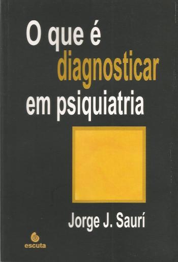 QUE E DIAGNOSTICAR EM PSIQUIATRIA, O