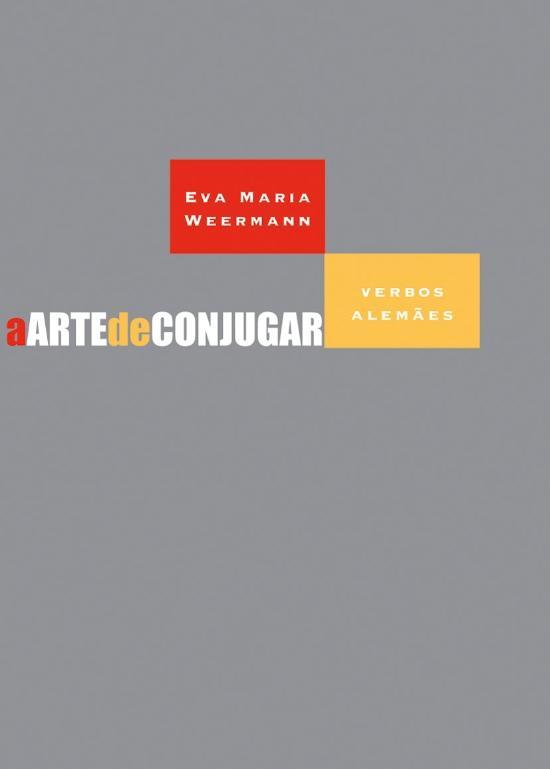 ARTE DE CONJUGAR VERBOS ALEMAES, A
