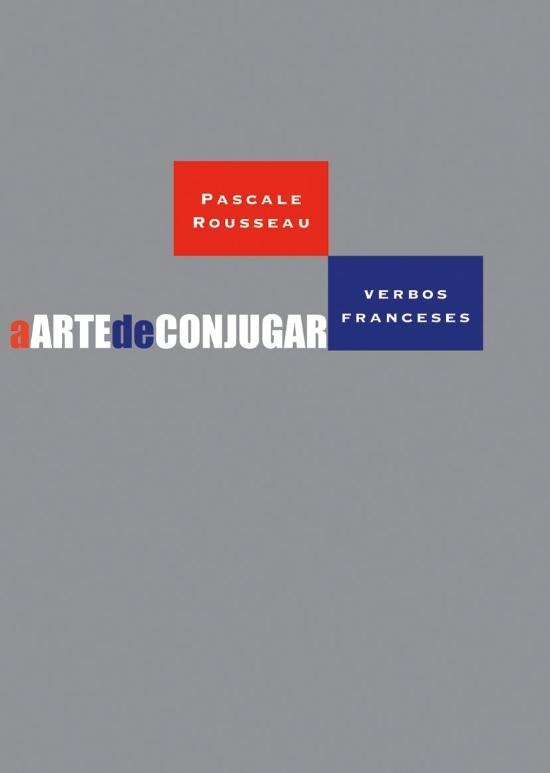 ARTE DE CONJUGAR VERBOS FRANCESES, A
