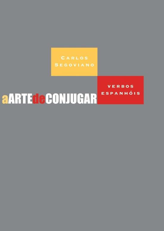 ARTE DE CONJUGAR VERBOS ESPANHOIS, A