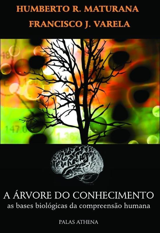 ARVORE DO CONHECIMENTO, A - AS BASES BIOLOGICAS DA