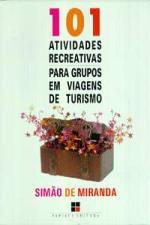 101 ATIVIDADES RECREATIVAS PARA GRUPOS EM VIAGENS