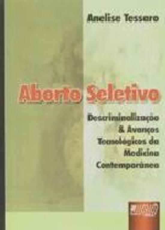 ABORTO SELETIVO - DESCRIMINALIZACAO & AVANCOS TECN