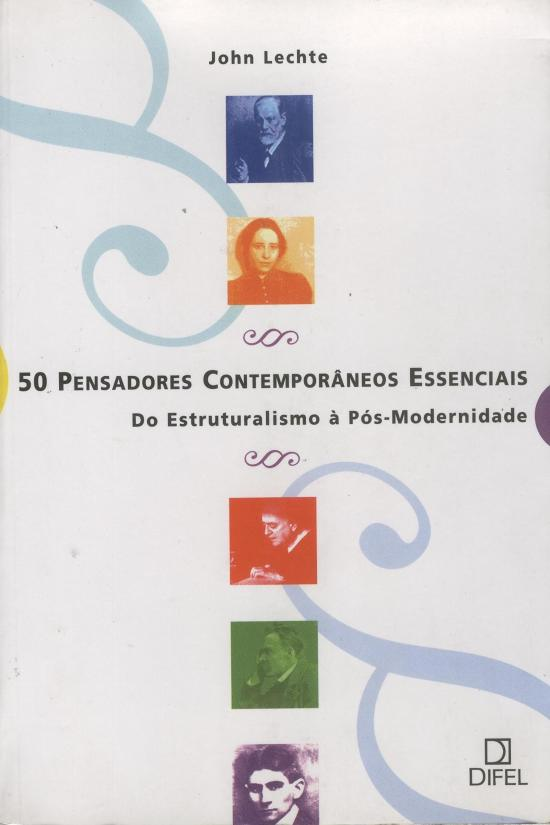 50 PENSADORES CONTEMPORANEOS ESSENCIAIS - DO ESTRU