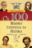 100 Maiores Cientistas Da Historia, Os 8a.ed.