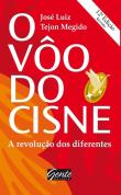 Voo Do Cisne, O - Como Se Tornar Especial No Mundo 1a.ed.   - 2002