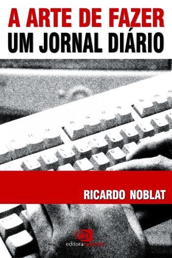 ARTE DE FAZER UM JORNAL DIARIO, A