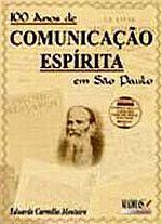 100 ANOS DE COMUNICACAO ESPIRITA EM SAO PAULO