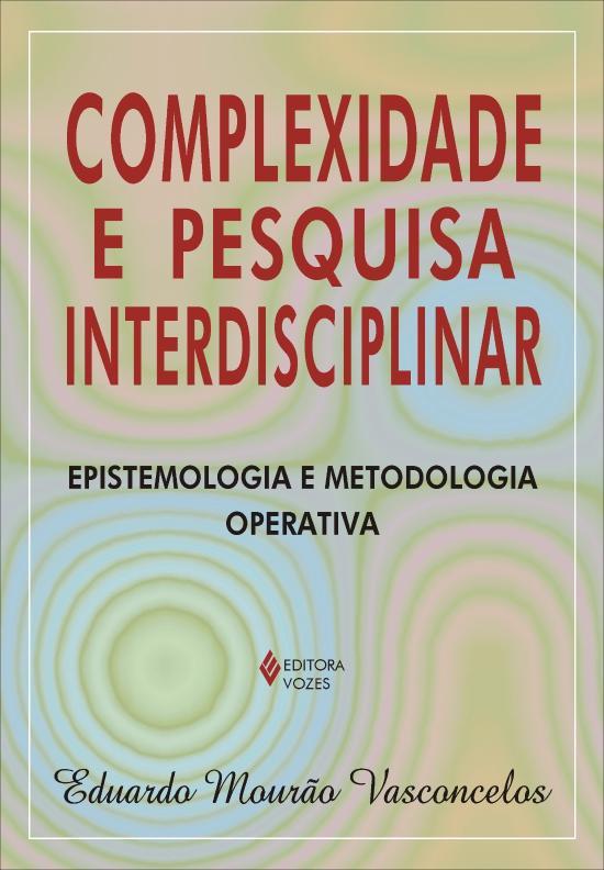 COMPLEXIDADE E PESQUISA INTERDISCIPLINAR - EPISTEM