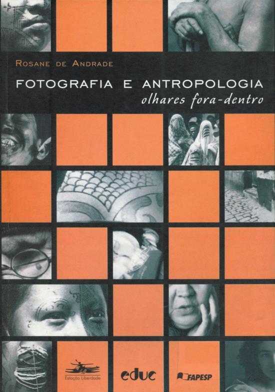FOTOGRAFIA E ANTROPOLOGIA - OLHARES FORA-DENTRO