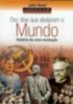 10 DIAS QUE ABALARAM O MUNDO - HISTORIA DE UMA REV