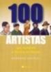 100 Artistas Que Mudaram A Historia Do Mundo 1a.ed.   - 2003